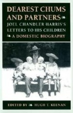 Dearest Chums and Partners: Joel Chandler Harris's Letters to His Children. A Domestic Biographyby: Harris, Joel Chandler - Product Image