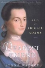 Dearest Friend: A Life of Abigail Adamsby: Withey, Lynne - Product Image