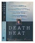 Death Beat: A Colombian Journalist's Life Inside the Cocaine Warsby: Duzan, Maria Jimena - Product Image