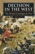 Decision in the West: The Atlanta Campaign of 1864by: Castel, Albert E. - Product Image