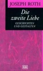 Die zweite Liebe. Geschichten und Gestalten.by: Roth, Joseph - Product Image