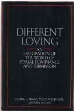 Different Loving: An Exploration of the World of Sexual Dominance and Submissionby: Brame, William - Product Image