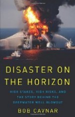 Disaster on the Horizon: High Stakes, High Risks, and the Story Behind the Deepwater Well Blowoutby: Cavnar, Bob - Product Image