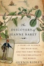 Discovery of Jeanne Baret, The : A Story of Science, the High Seas, and the First Woman to Circumnavigate the Globeby: Ridley, Glynis - Product Image