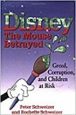 Disney: The Mouse BetrayedSchweizer, Peter - Product Image