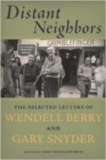 Distant Neighbors: The Selected Letters of Wendell Berry & Gary Snyderby: Berry, Wendell - Product Image
