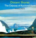 Distant Shores: The Odyssey of Rockwell Kentby: Martin, Constance - Product Image