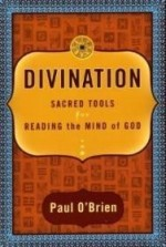 Divination: Sacred Tools for Reading the Mind of Godby: O'Brien, Paul D. - Product Image