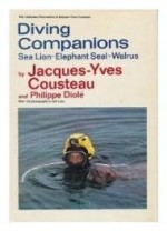 Diving Companions: Sea Lion, Elephant Seal, Walrus (The Undersea discoveries of JacquesYves Cousteau)by: Cousteau, Jacques Yves - Product Image