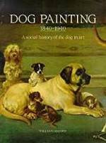 Dog Painting 1840 - 1940 : A Social History of the Dog in ArtSecord, William - Product Image