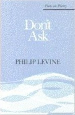 Don't Ask (Poets on Poetry)by: Levine, Philip - Product Image