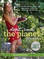 Don't Cook the Planet: Deliciously Saving the Planet One Meal at a Timeby: Abrams, Emily - Product Image