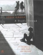 Double Thread, A : A Childhood in Mile End - And Beyondby: GROSS, JOHN - Product Image