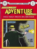 Dragon Lady Press: Thrilling Adventures Strips - No. 6: Dick Tracy Meets Big Brotherby: Collins, Max and Dick Locher - Product Image