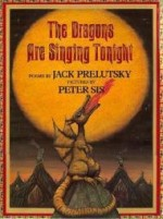 Dragons are Singing Tonight, Theby: Prelutsky, Jack/Peter Sis - Product Image