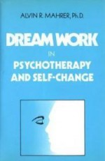 Dream Work in Psychotherapy and SelfChangeby: Mahrer, Alvin R. - Product Image
