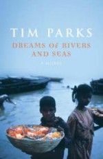 Dreams of Rivers and Seasby: Parks, Tim - Product Image