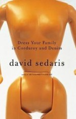 Dress Your Family in Corduroy and Denimby: Sedaris, David - Product Image
