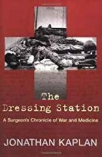 Dressing Station, The: A Surgeon's Chronicle of War and MedicineKaplan, Jonathan - Product Image