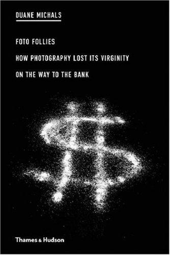 Duane Michals: Foto Follies: How Photography Lost Its Virginity on the Way to the Bankby: Michals, Duane - Product Image