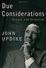 Due Considerations: Essays and CriticismUpdike, John - Product Image