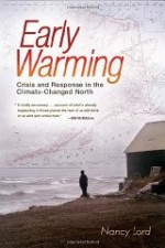 Early Warming: Crisis and Response in the ClimateChanged Northby: Lord, Nancy - Product Image