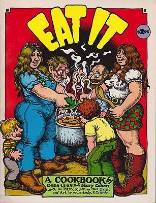 Eat It - A CookbookCrumb, Dana/Shery Cohen/Robert Crumb, Illust. by: Robert  Crumb - Product Image