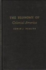 Economy of Colonial America, The by: Perkins, Edwin J. - Product Image