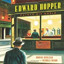 Edward Hopper Paints His World (SIGNED COPY)by: Burleigh, Robert/Wendell Minor - Product Image