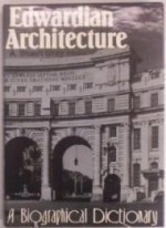 Edwardian Architecture: A Biographical Dictionaryby: Gray, A. Stuart - Product Image