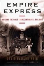 Empire Express: Building the First Transcontinental Railroadby: Bain, David Haward - Product Image