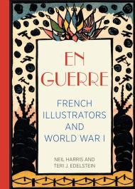 En Guerre: French Illustrators and World War Iby: Harris, Neil  and Teri J. Edelstein - Product Image