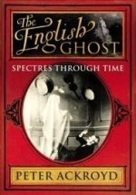 English Ghost, The : Spectres Through Timeby: Ackroyd, Peter - Product Image