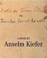 Erotik im Fernen Osten oder: Transition from cool to warmby: Kiefer, Anselm - Product Image