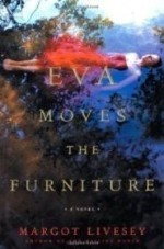Eva Moves the Furniture: A Novelby: Livesey, Margot - Product Image