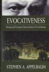 Evocativeness: Moving and Persuasive Interventions in Psychotherapyby: Appelbaum, Stephen A. - Product Image