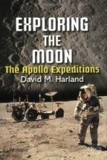 Exploring the Moon: The Apollo Expeditions (SpringerPraxis Series in Space Science and Technology)by: Harland, David M. - Product Image