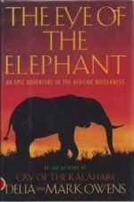 Eye of the Elephant, The : An Epic Adventure in the African Wildernessby: Owens, Delia - Product Image