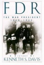FDR: The War President, 1940-1943: A Historyby: Davis, Kenneth S. - Product Image