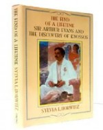 FIND OF A LIFETIME, THE: SIR ARTHUR EVANS AND THE DISCOVERY OF KNOSSOS,Horwitz, Sylvia L. - Product Image