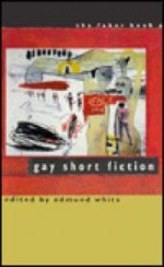 Faber Book of Gay Short Fictionby: White, Edmund (Editor) - Product Image