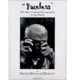 """""""Faceless"""" The Most Famous Photographer in the Worldby: Ducan, David Douglas - Product Image"""