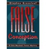 False Conception: A John Marshall Tanner Novelby: Greenleaf, Stephen - Product Image