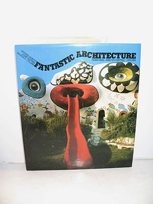 Fantastic Architecture - Personal and Eccentric Visionsby: Schuyt, Michael/Joost Elffers/George R. Collins - Product Image