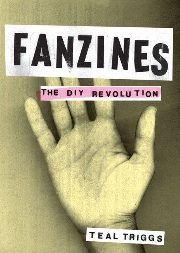 Fanzines: The DIY Revolutionby: Triggs, Teal - Product Image