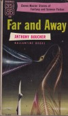 Far and Away: Eleven Fantasy and Science-Fiction Stories by: Boucher, Anthony - Product Image