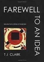 Farewell to an Idea: Episodes from a History of ModernismClark, Timothy J. - Product Image