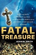 Fatal Treasure: Greed and Death, Emeralds and Gold, and the Obsessive Search for the Legendary Ghost Galleon Atochaby: Smith, Jedwin - Product Image