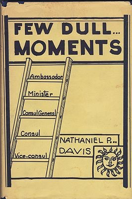 Few Dull Moments: A Foreign Service CareerDavis, Nathaniel P.  - Product Image