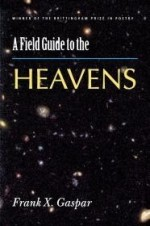 Field Guide to the Heavens, A by: Gaspar, Frank X. - Product Image